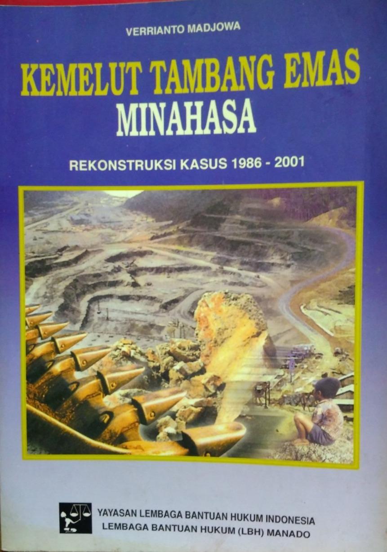 Kemelut Tambang Emas Minahasa (Rekontruksi Kasus 1986-2001)