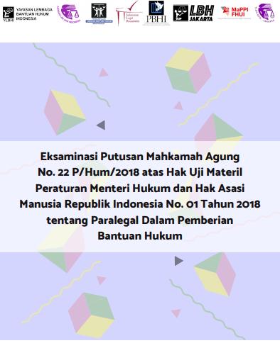 Eksaminasi Putusan MA No. 22 P/Hum/2018 tentang Paralegal dalam Pemberian Bantuan Hukum