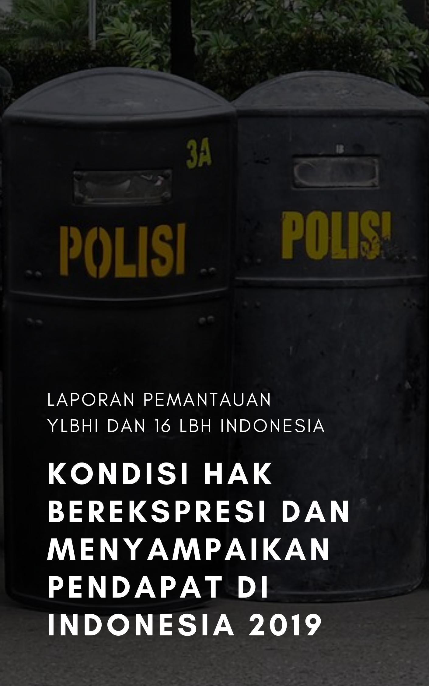 Laporan Tentang Kondisi Hak Berekspresi dan Menyampaikan Pendapat Di Indonesia 2019
