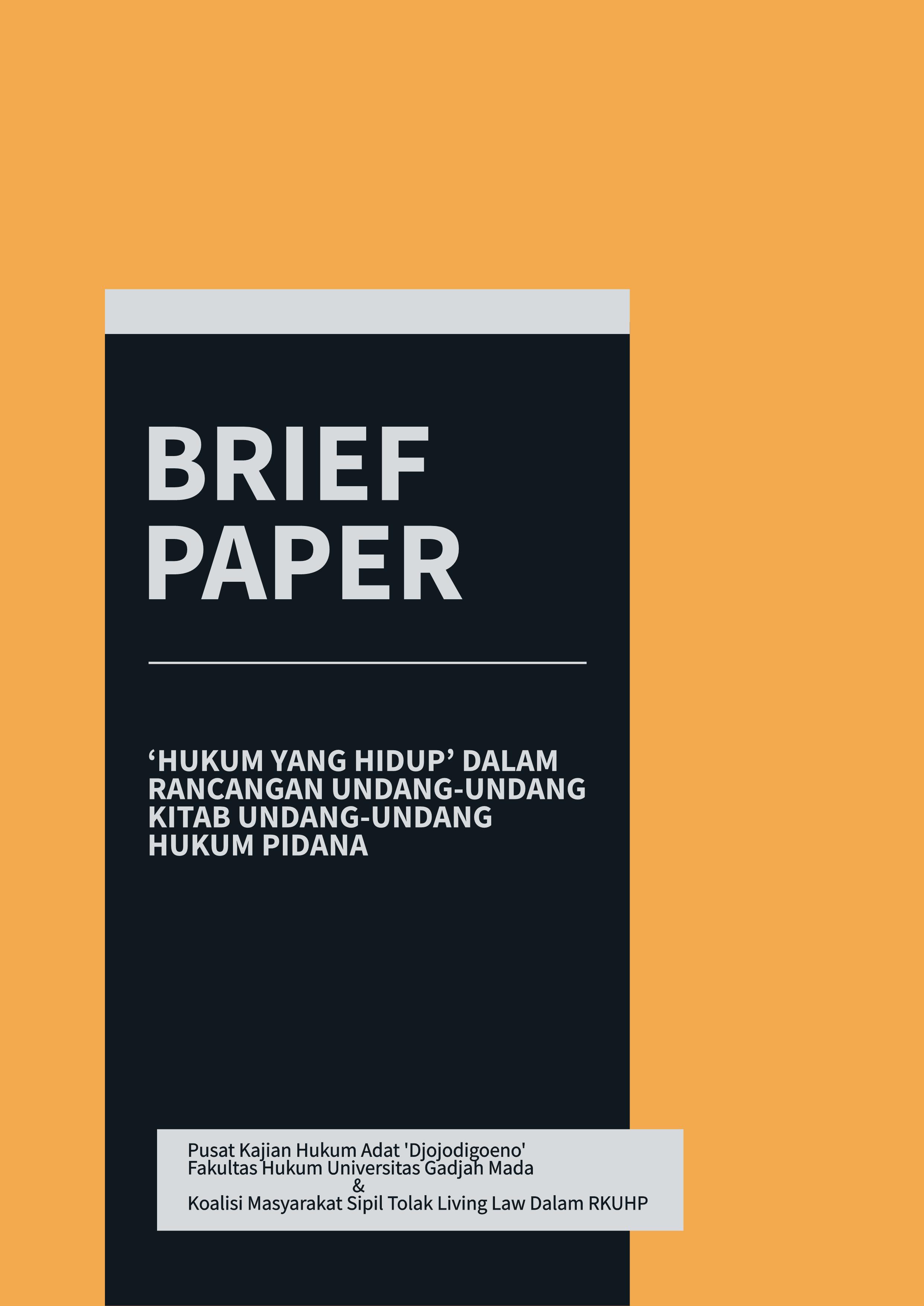 Brief Paper : 'Hukum Yang Hidup' dalam Rancangan Undang-Undang Kitab Undang-Undang Hukum Pidana